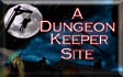 A Dungeon Keeper Site